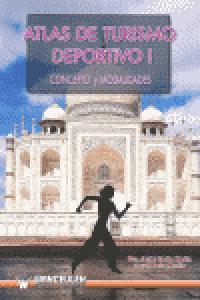 Atlas de turismo deportivo i  concepto y modalidades.
