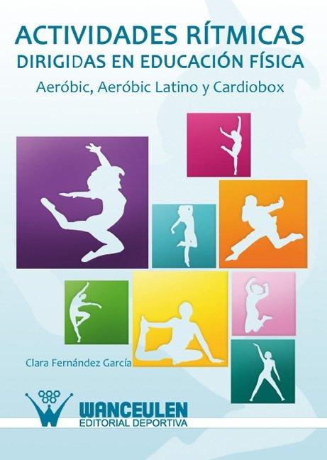 Actividades ritmicas dirigidas en educacion fisica. aerobic,
