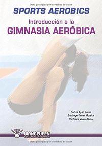 Sports aerobics introduccion a la gimnasia aerobica