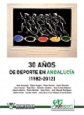 30 años del deporte en andalucia, 1982-2012