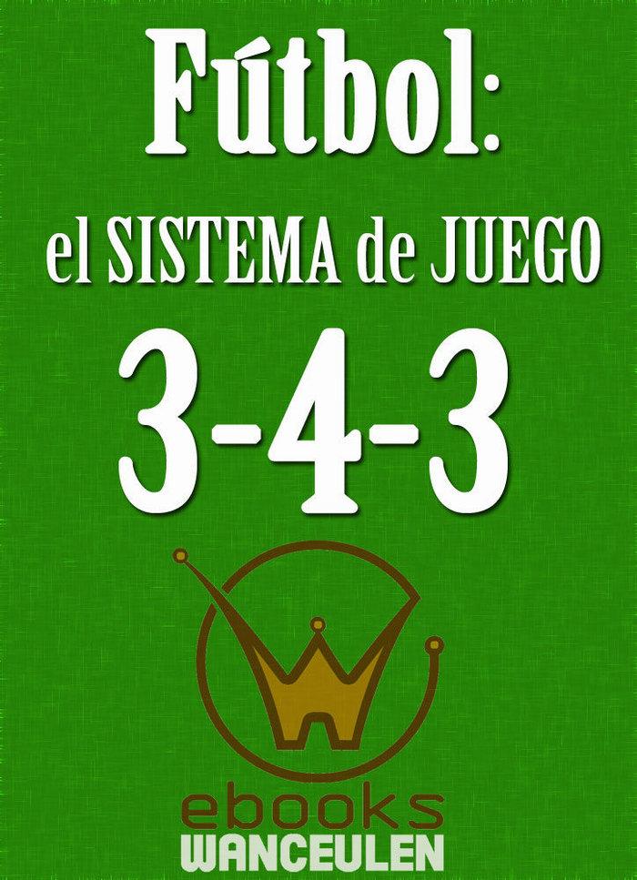 Futbol el sistema de juego 3-4-3