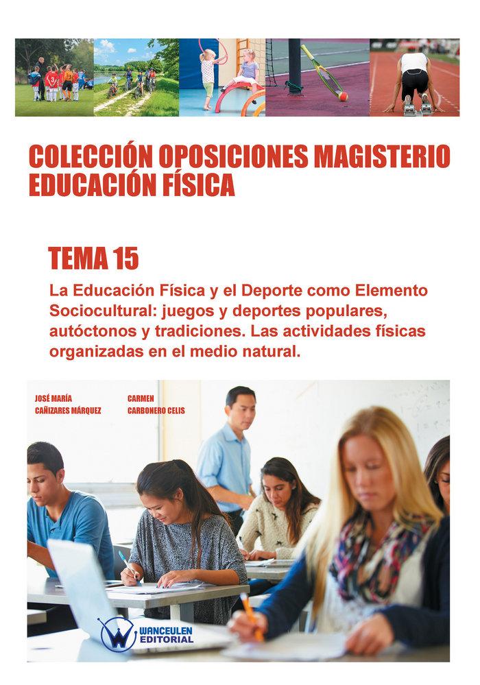 Coleccion oposiciones magisterio educacion fisica. tema 15