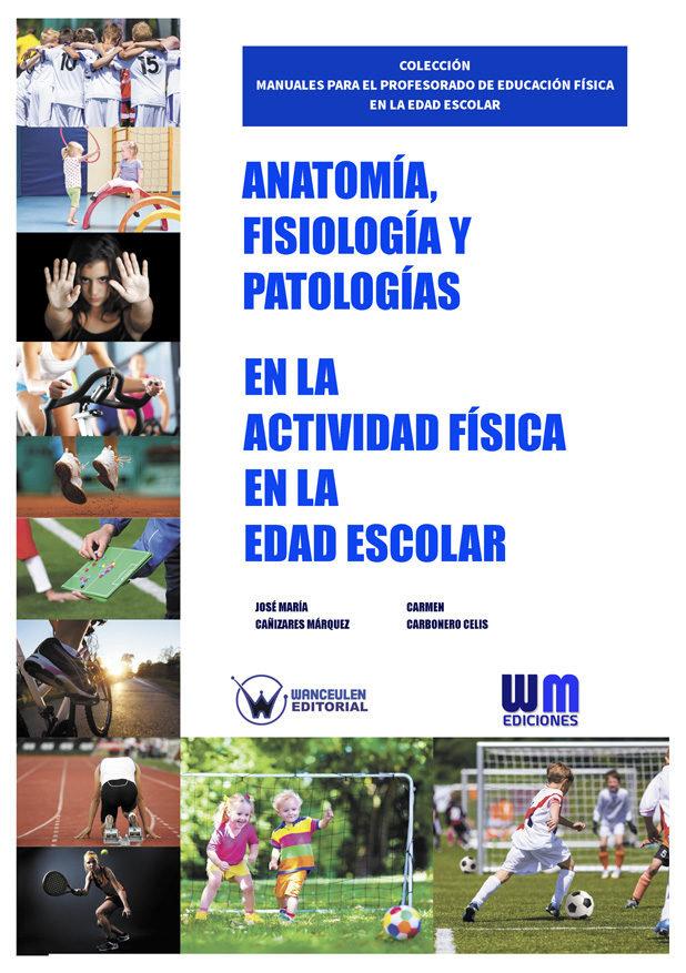 Anatomia, fisiologia y patologias en la actividad fisica en