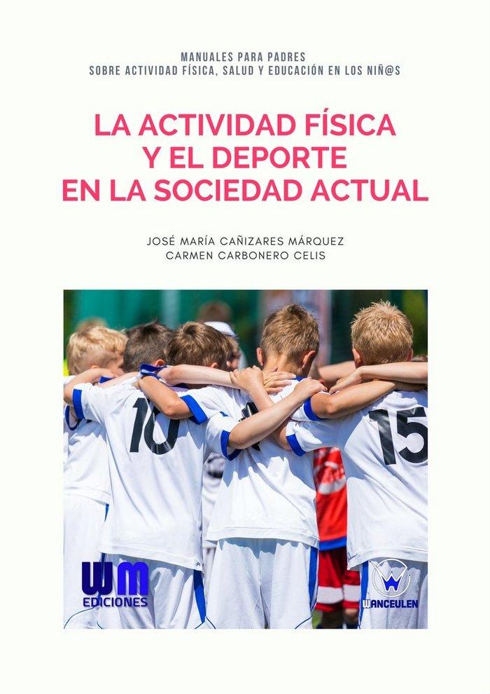 Actividad fisica y el deporte en la sociedad actual,la