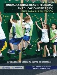 Unidades didacticas integradas en educacion fisica (udi). gu