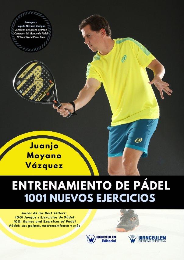 Entrenamiento de padel: 1001 nuevos ejercicios