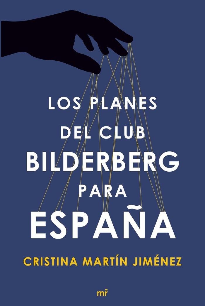 Planes del club bilderberg para españa,los