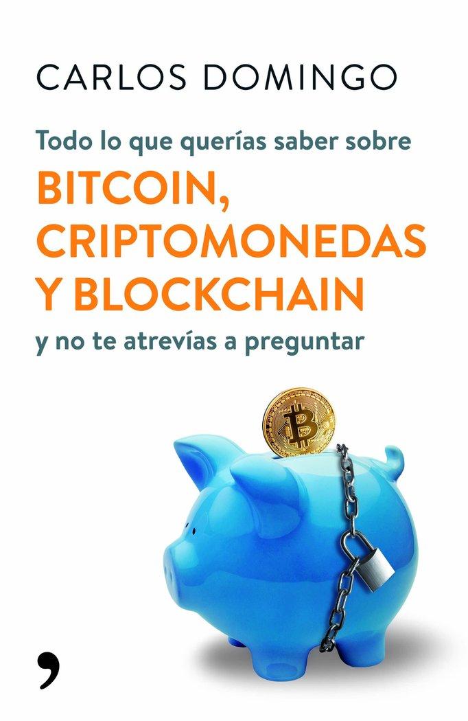 Todo lo que querias saber sobre bitcoin, criptomonedas y blo