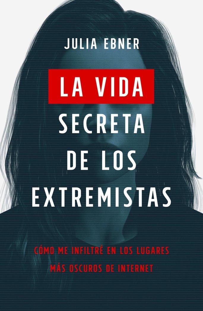Vida secreta de los extremistas,la