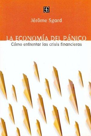Economia del panico : como enfrentar las crisis financieras,