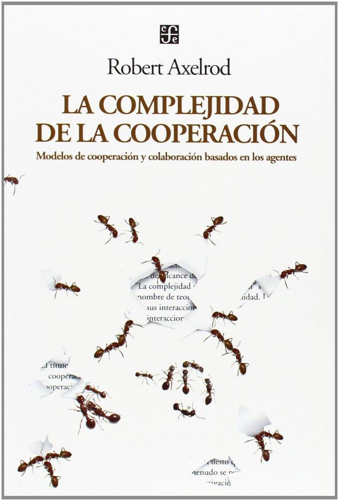 Complejidad de la cooperacion : modelos de cooperacion y col