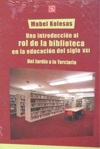 Una introduccion al rol de la biblioteca educacion s.xxi