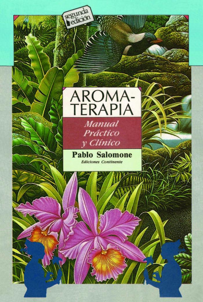 Aromaterapia manual practico y clinico
