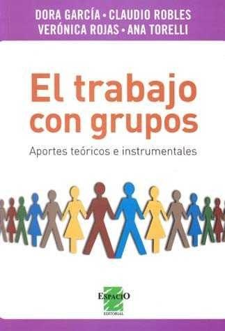 El trabajo con grupos. aportes teoricos e instrumentales