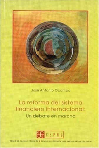 Reforma del sistema financiero internacional: un debate en m
