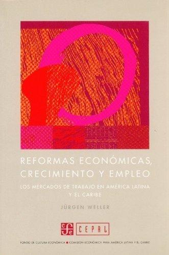 Reformas economicas, crecimiento y empleo : los mercados de