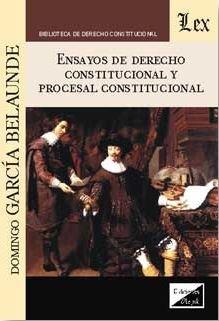 Ensayos de derecho constitucional y procesal constitucional