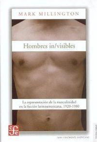 Hombre in/visibles. la representacion de la masculinidad en
