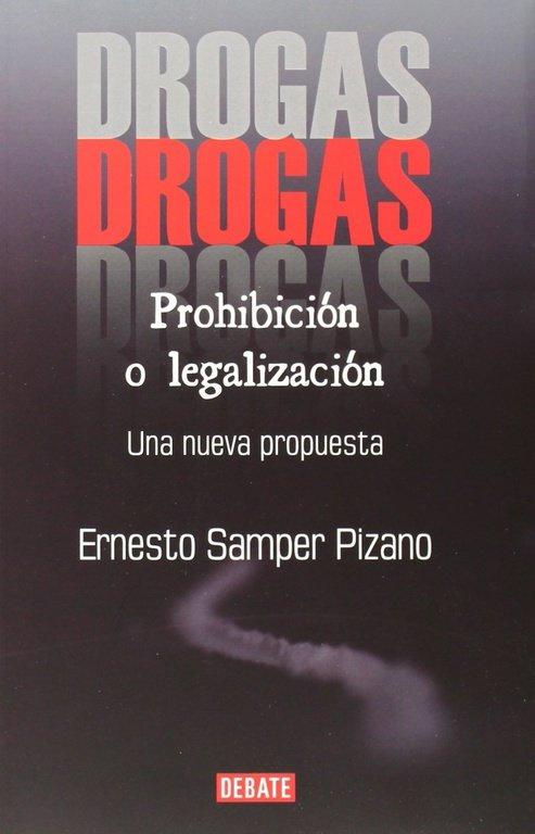Drogas prohibicion o legalizacion
