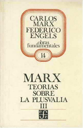 Teorias sobre la plusvalia, iii : tomo iv de el capital