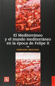 Mediterraneo y el mundo mediterraneo en la epoca de felipe