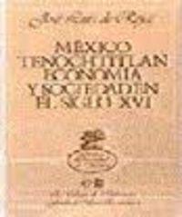 Mexico tenochtitlan.economia y sociedad