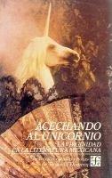 Acechando al unicornio : la virginidad en la literatura mexi
