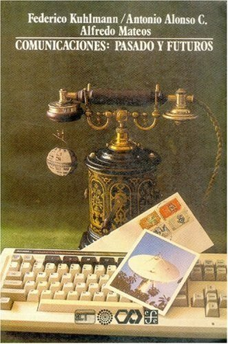 Comunicaciones: pasado y futuro