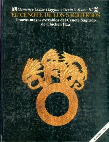 Cenote de los sacrificios : tesoros mayas extraidos del ceno