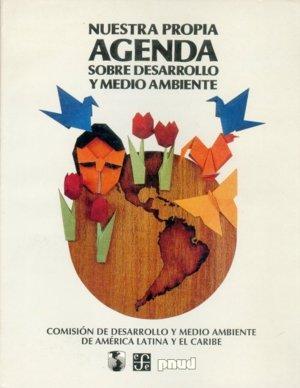 Nuestra propia agenda sobre desarrollo y medio ambiente