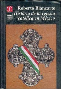 Ha.iglesia catolica mexico -blancarte