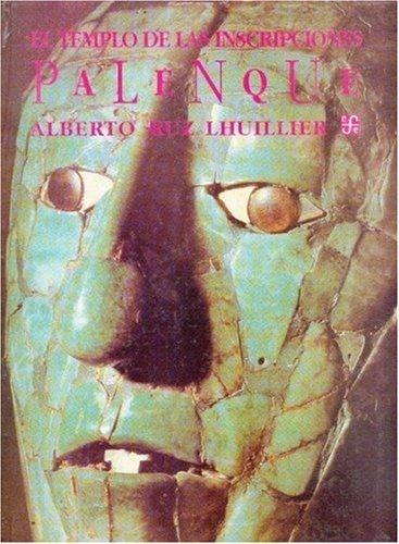 Templo de las inscripciones : palenque,el