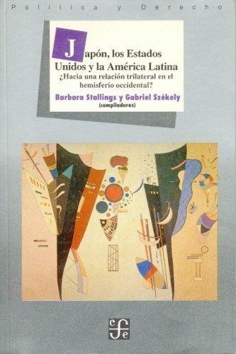 Japon, los estados unidos y america latina : ¿hacia una rela