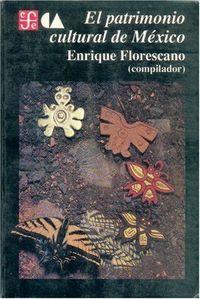 Patrimonio cultural mexico-florescano