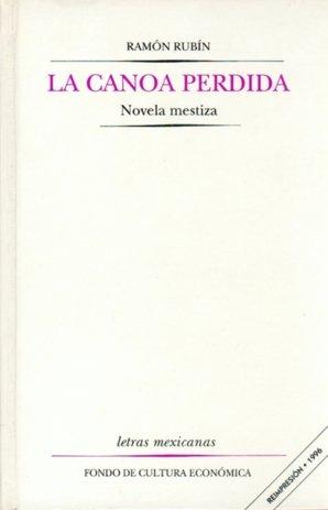 Canoa perdida: novela mestiza,la