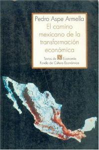 Camino mexicano transformacion economica