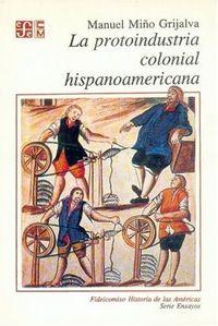 Protoindustria colonial hispanoamericana