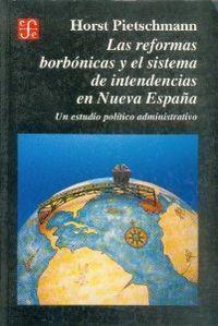 Reformas borbonicas y el sistema intende