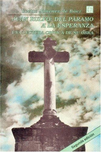 Juan rulfo : del paramo a la esperanza : una lectura critica