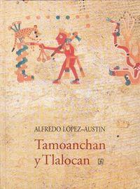 Tamoanchan y tlalocan-lopez-austin
