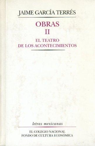 Obras, ii : el teatro de los acontecimientos