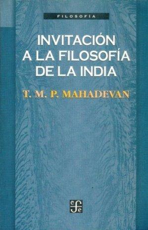 Invitacion a la filosofia de la india
