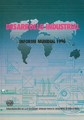 Desarrollo industrial : informe mundial 1996
