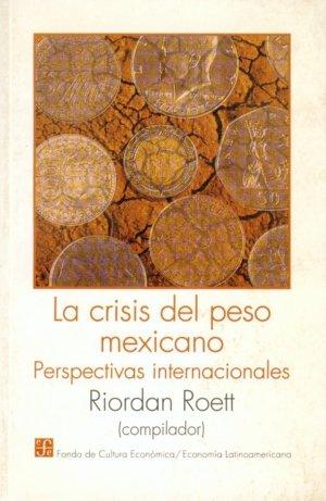 Crisis del peso mexicano : perspectivas internacionales,la