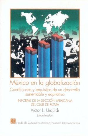 Mexico en la globalizacion : condiciones y requisitos de un