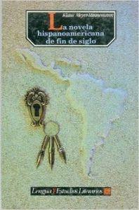 Novela hispanoamericana fin de siglo,la