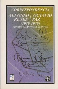Correspondencia alfonso reyes octavio paz 1939-1959