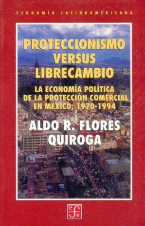 Proteccionismo versus librecambio : la economia politica de