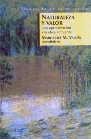 Naturaleza y valor : una aproximacion a la etica ambiental