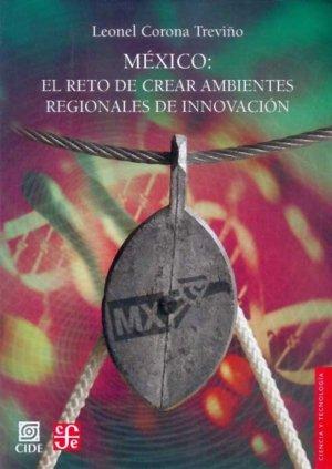 Mexico : el reto de crear ambientes regionales de innovacion
